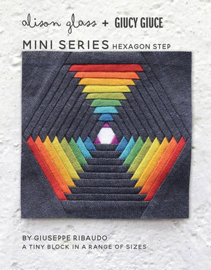Mini Series Hexagon Step by Glass, Alison and Guicy Giuce- Printed Pattern