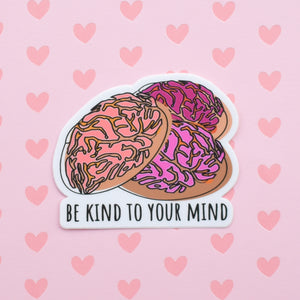 Be kind to your mind | vinyl science sticker (STEM, neuroscience)