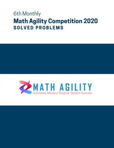 6th Math Agility Competition 2020 Solved Problems