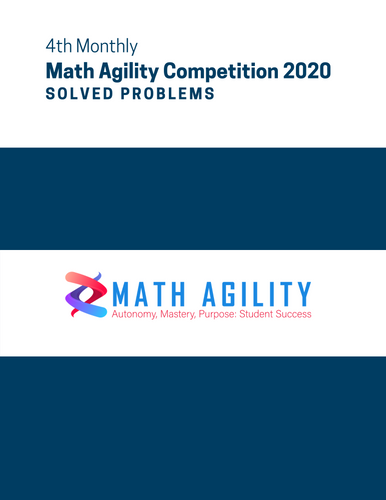 4th Math Agility Competition 2020 Solved Problems