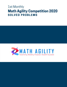 1st Math Agility Competition 2020 Solved Problems