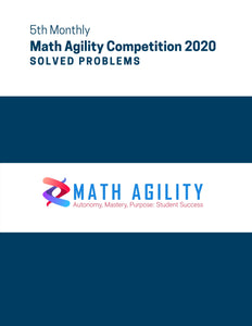 5th Math Agility Competition 2020 Solved Problems