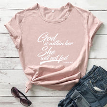 Load image into Gallery viewer, God Is Within Her She Will Not Fail Printed New Arrival Women's Funny Casual 100%Cotton T-Shirt Christian shirts Scripture Tees