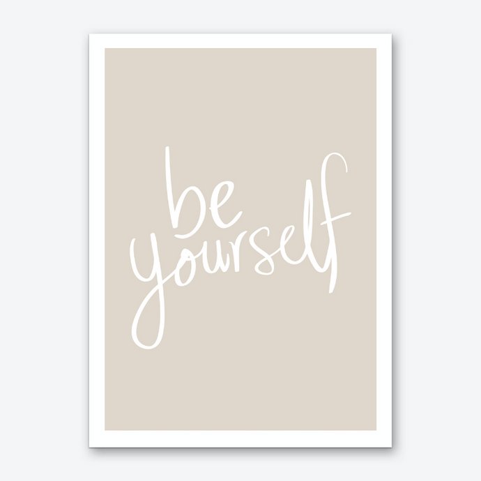 Be Yourself Poster A3/A4