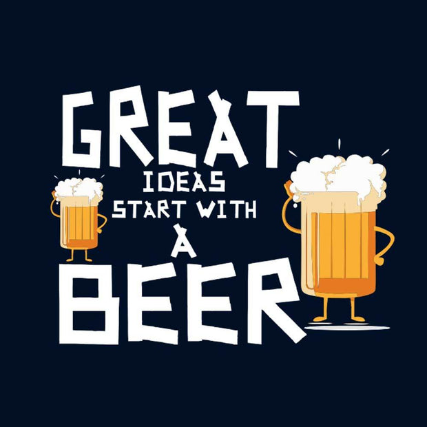 Great Ideas Start With A Beer T-Shirt