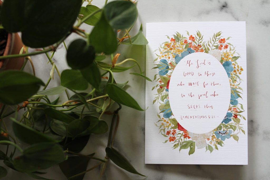 Good to those who wait encouragement card