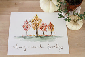 Change Can Be Lovely Print