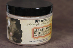 All She Wants Bubbling Scrub - Debaucherous Bath