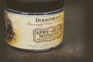 Army of the Dead Whipped Soap - Debaucherous Bath