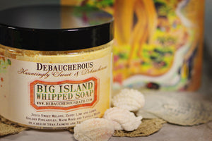 Big Island Whipped Soap - Debaucherous Bath