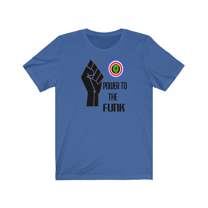Power to the funk ,Unisex Jersey Short Sleeve Tee