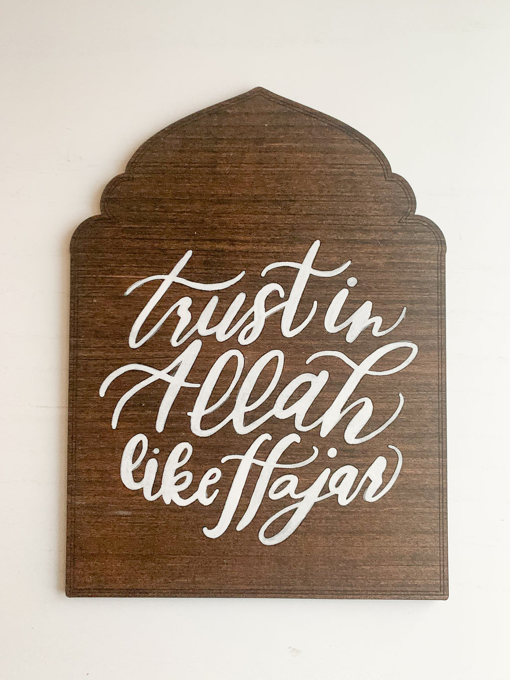 Trust in Allah like Hajar Plaque
