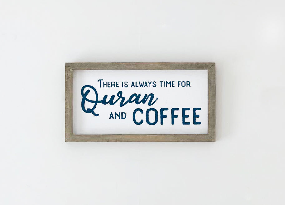 There is always time for Quran and Coffee Wood sign to remind you to pick up the Quran and enjoy it with your morning brew. You can also get Quran and Chai, Quran and Tea, or your favorite drink you have in the morning. A reminder to pick up and read the Quran is a great as a gift for your family and friends or as a house warming gift.