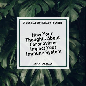 How Your Thoughts About Coronavirus Affect Your Immune System