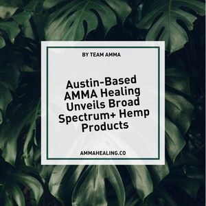 Austin-Based AMMA Healing Unveils Broad Spectrum+ Hemp Products