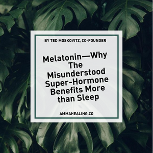 Melatonin—Why The Misunderstood Super-Hormone Benefits More than Sleep