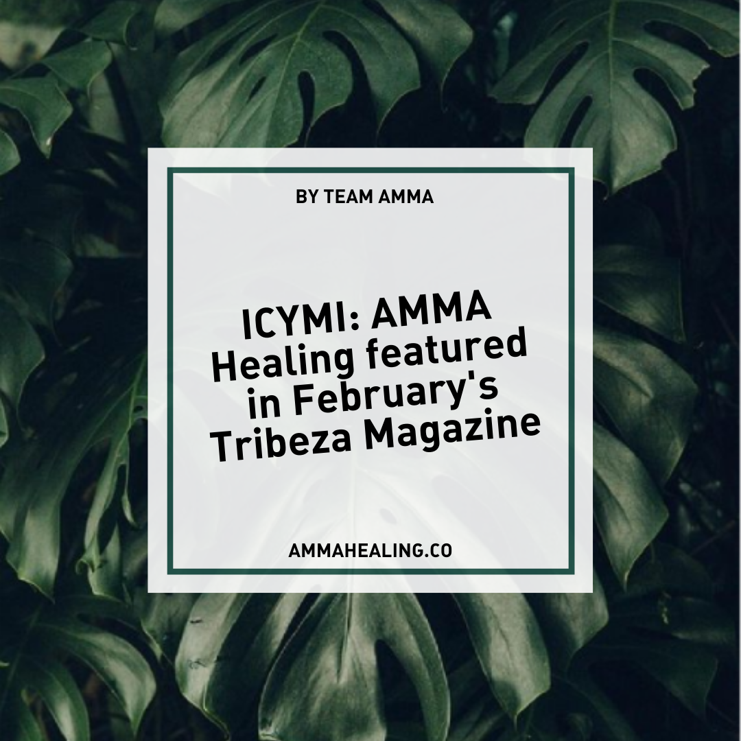 ICYMI: AMMA Healing featured in February's Tribeza Magazine