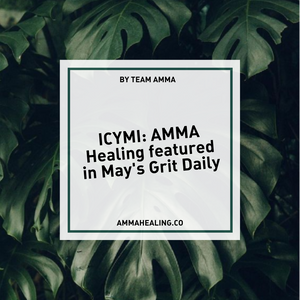 ICYMI: AMMA Healing featured in May's Grit Daily