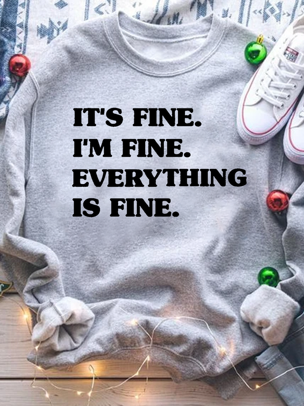 I'm Fine Everything Is Fine Sweatshirt