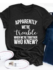 When We'Re Together Who Knew T-Shirt