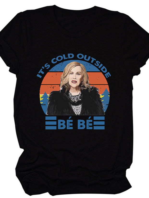 It's Cold Outside T-Shirt