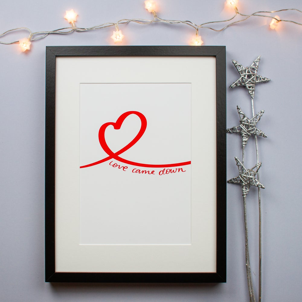 Love came down wall print