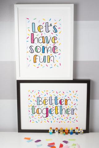 Pair of prints - Better Together and Let's have some fun prints