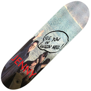"Jenny Green Hell deck (8.38"") Canada"