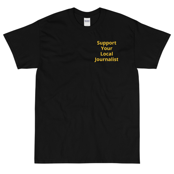 Gold + Black Support Your Local Journalist Tee