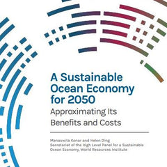 A Sustainable Ocean Economy for 2050: Approximating Its Benefits and Costs