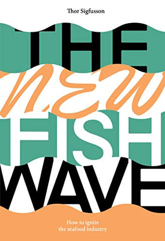 The New Fish Wave