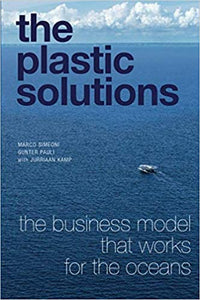 The Plastic Solutions: The business model that works for the oceans