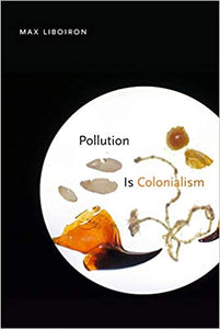 Pollution Is Colonialism