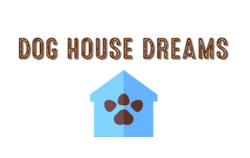 DOG HOUSE DREAMS