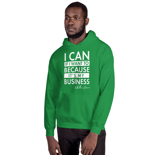 "Because it's my business ""Unisex Hoodie"