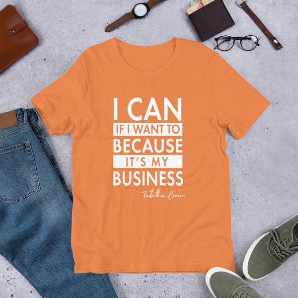 "Because It's My business "" Short-Sleeve Unisex T-Shirt"