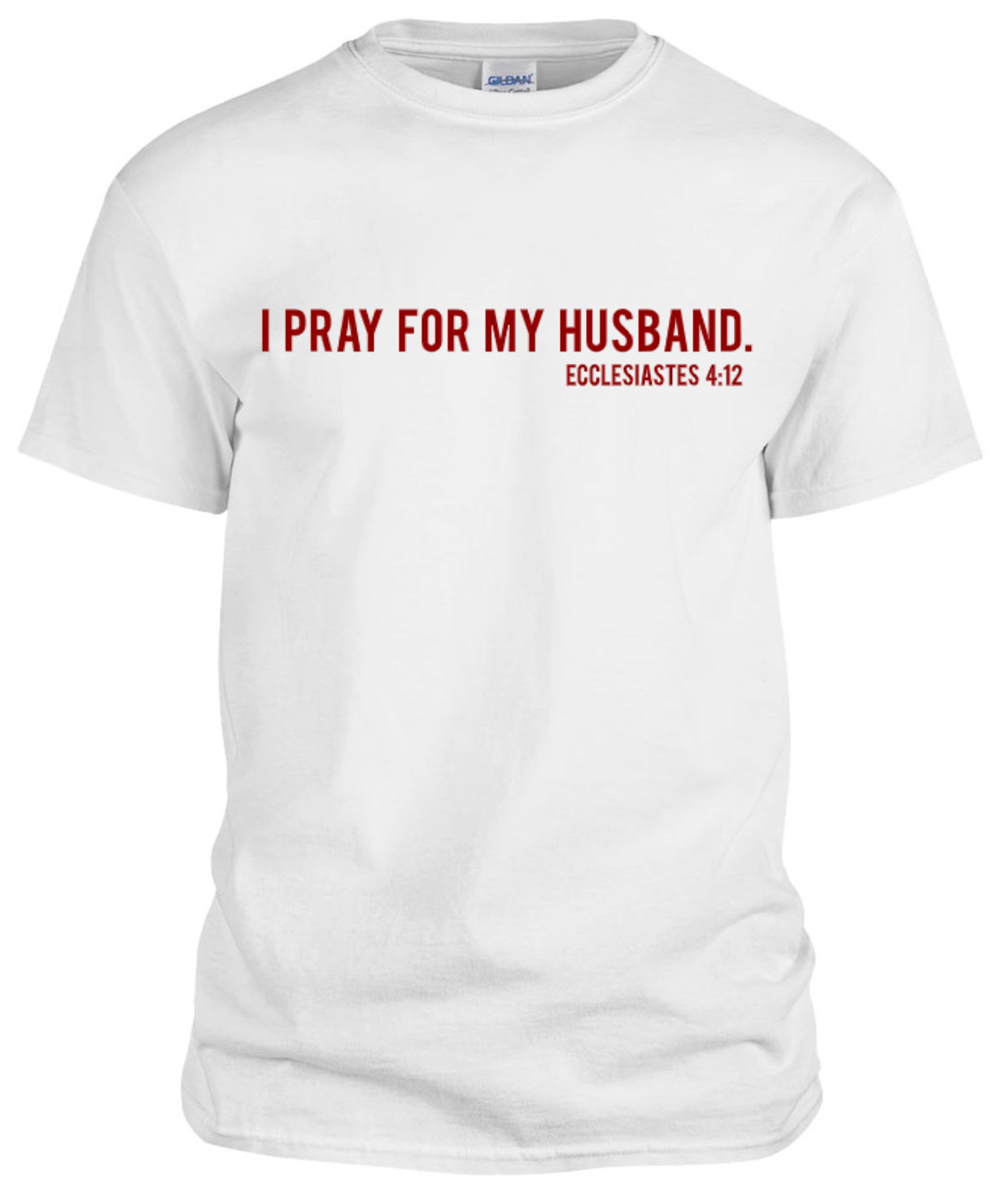 """I PRAY FOR MY HUSBAND"" UNISEX TEE"