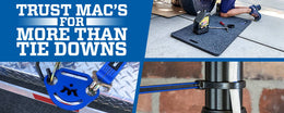 Trust Mac's for More Than Tie Downs
