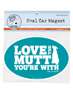 Car Magnet: Love the Mutt You're With