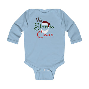 We Stanta Claus: Infant Long Sleeve Onesie