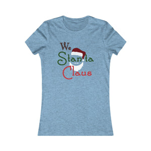 We Stanta Claus: Women's Fit Tee