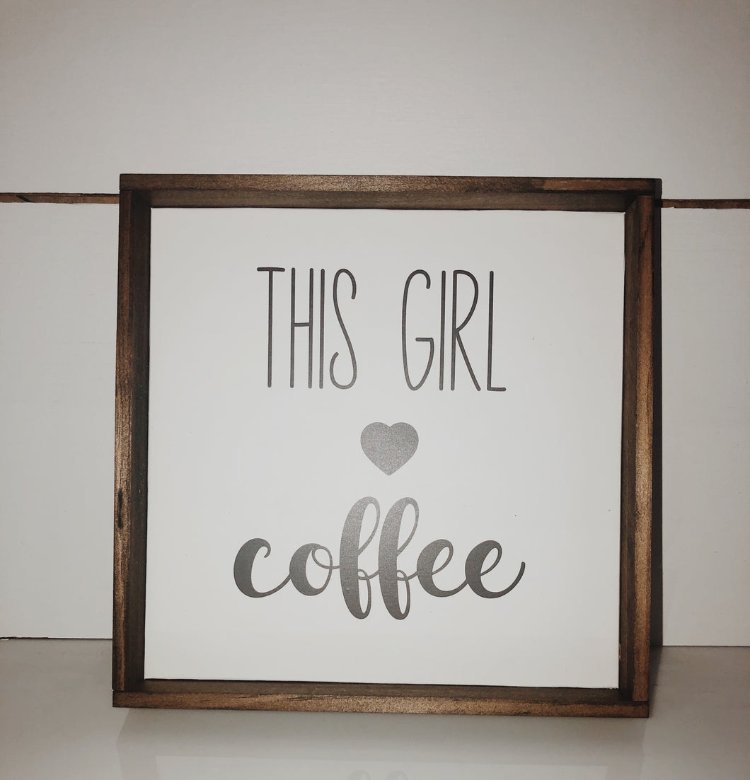 This Girl ♥ Coffee- 6x6