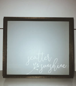 Scatter Sunshine Sign- 8x10