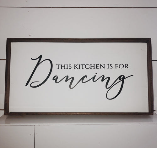 This Kitchen is Made for Dancing Sign- 9x18