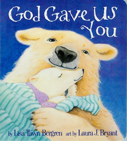 God Gave Us You: Board Book