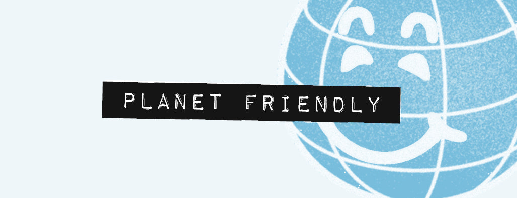 Our Culture - Planet Friendly