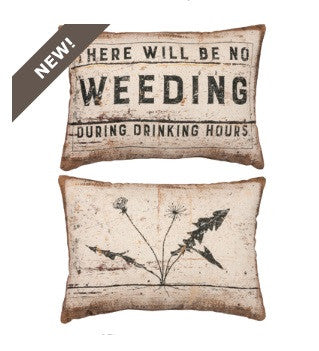 No Weeding Pillow - Leah B. Boutique