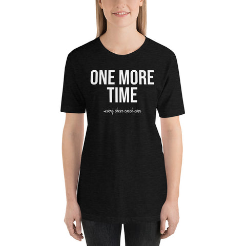 One More Time Every Cheer Coach Ever Shirt - Cheer Coach Shirts