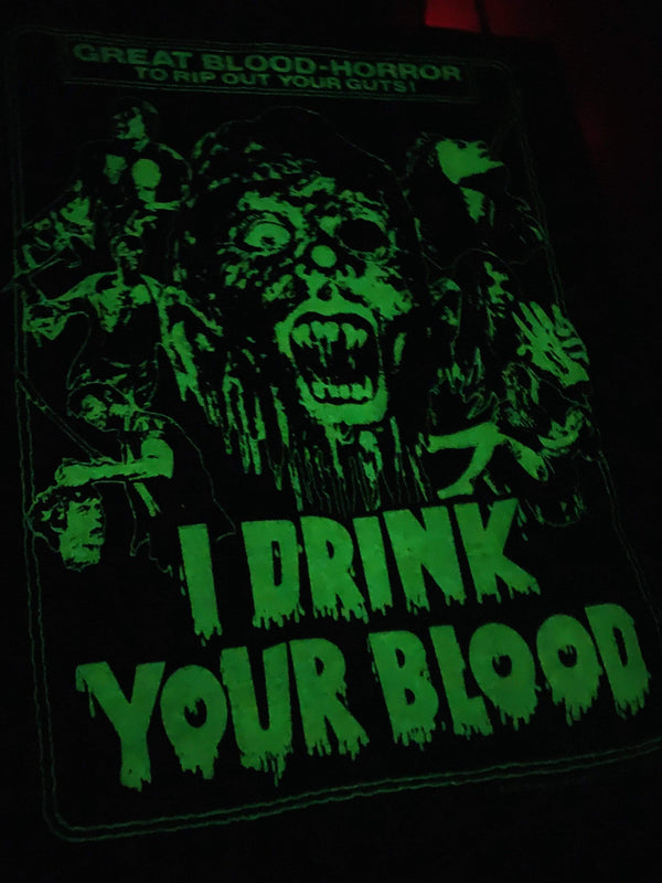 I DRINK YOUR BLOOD T-shirt : Glow in the Dark One-Sheet