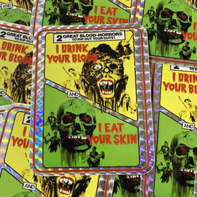 I DRINK YOUR BLOOD - I EAT YOUR SKIN prismatic sticker: Double Feature (LTD/100)